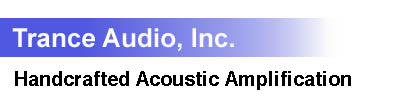 Trance Audio Inc. Acoustic Amplification